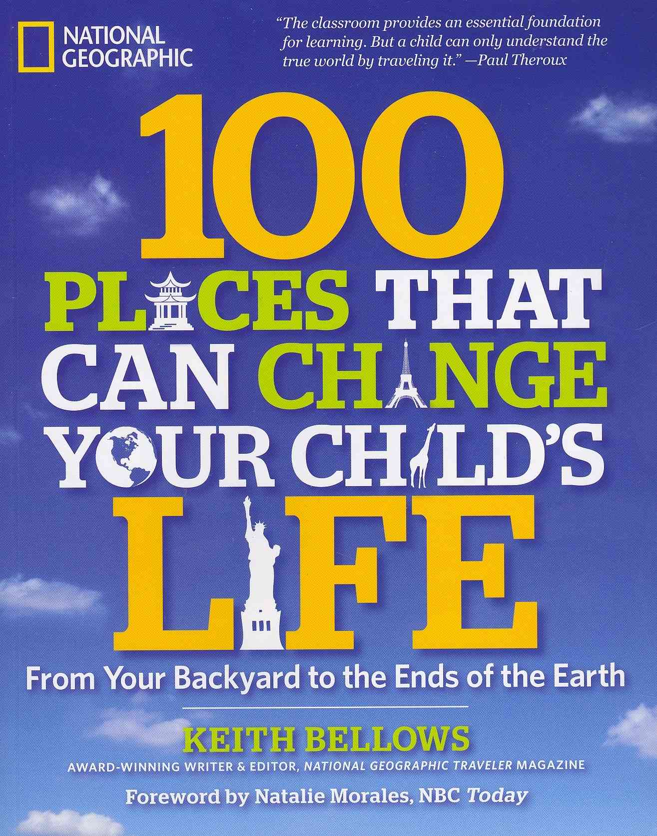 100 Places That Can Change Your Child's Life By Bellows, Keith