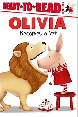 Olivia Becomes a Vet By Harvey, Alex (ADP)/ Osterhold, Jared (ILT)